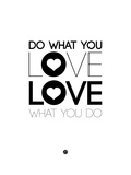 Do What You Love What You Do 4 Prints by  NaxArt