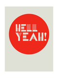 Hell Yeah! 1 Poster by  NaxArt