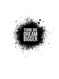 Dream Bigger White Prints by  NaxArt