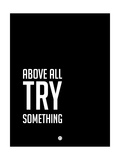 Above All Try Something 2 Prints