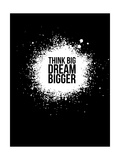 Dream Bigger Black Posters by  NaxArt