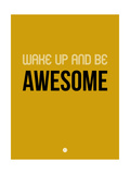 Wake Up and Be Awesome Yellow Prints by  NaxArt