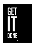 Get it Done Black Poster by  NaxArt