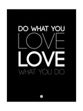 Do What You Love What You Do 5 Poster by  NaxArt