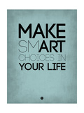 Make Smart Choices in Your Life 2 Prints by  NaxArt