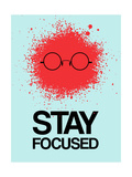 Stay Focused Splatter 1 Prints by  NaxArt