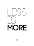 Less Is More White Posters by  NaxArt