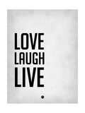 Love Laugh Live Grey Art by  NaxArt