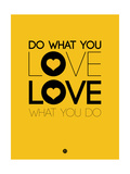 Do What You Love What You Do 2 Art by  NaxArt