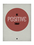 Be Positive Today 1 Poster by  NaxArt