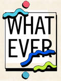 WHAT EVER Wall Decal by  Junk Food