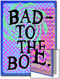 Bad - to the Bone Prints by  Junk Food