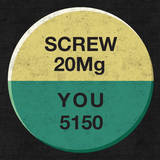 Screw You 20 Mg Pill - 5150 Wall Decal by  Junk Food