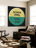 Screw You 20 Mg Pill - 5150 Wall Mural by  Junk Food