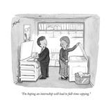 """I'm hoping an internship will lead to full-time copying."" - New Yorker Cartoon Premium Giclee Print by Tom Toro"