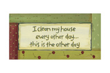 I Clean My House Print by Karen Tribett