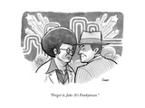 """Forget it, Jake. It's Funkytown."" - New Yorker Cartoon Premium Giclee Print by Benjamin Schwartz"
