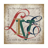 Live and Other Sentiments Prints by Lisa Wolk