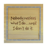 Nobody Notices Prints by Karen Tribett