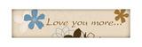 Love You More Prints by Anna Quach
