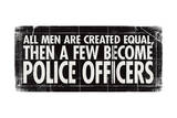 All Men - Police Prints by Stephanie Marrott