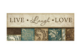 Live Laugh Love Prints by Jennifer Pugh