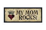 My Mom Rocks Prints by Stephanie Marrott