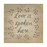 Love Is Spoken Here Posters by Karen Tribett