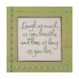 Laugh Breathe Love Prints by Karen Tribett