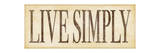 Live Simply Póster por Stephanie Marrott