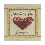 Families are Forever Prints by Karen Tribett