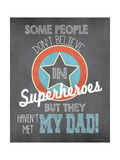 Superhero Dad Prints by Jo Moulton