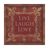 Live Laugh Love Posters by Jo Moulton