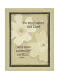Be Still before the Lord Posters by Karen Tribett