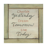 Cherish, Dream, Live Prints by Karen Tribett