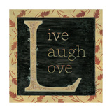 Live Laugh Love Poster by Karen Tribett