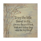 Enjoy the Little Things Posters by Karen Tribett