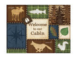 Welcome to Our Cabin Prints by Jennifer Pugh