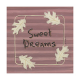 Sweet Dreams Prints by Karen Tribett