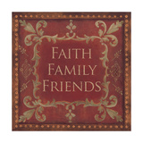 Faith, Family, Friends Prints by Jo Moulton