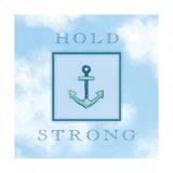 Hold Strong Póster por Stephanie Marrott