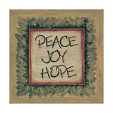 Peace Joy Hope Prints by Karen Tribett