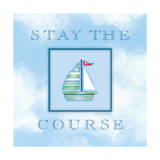 Stay the Course Prints by Stephanie Marrott