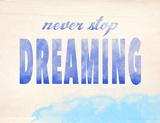 Never Stop Dreaming Giclee Print by Jeanne Stevenson