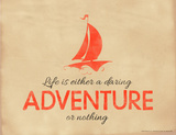 Life is Either a Daring Adventure or Nothing Giclee Print by Jeanne Stevenson