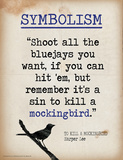 Symbolism (Quote from To Kill a Mockingbird by Harper Lee) Poster by Jeanne Stevenson
