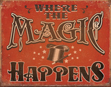 Magic Happens Tin Sign