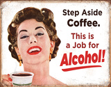 Step Aside Coffee Plechová cedule