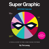 Super Graphic - 2016 Calendar Calendars