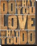 Motivational: Do What You Love Stretched Canvas Print